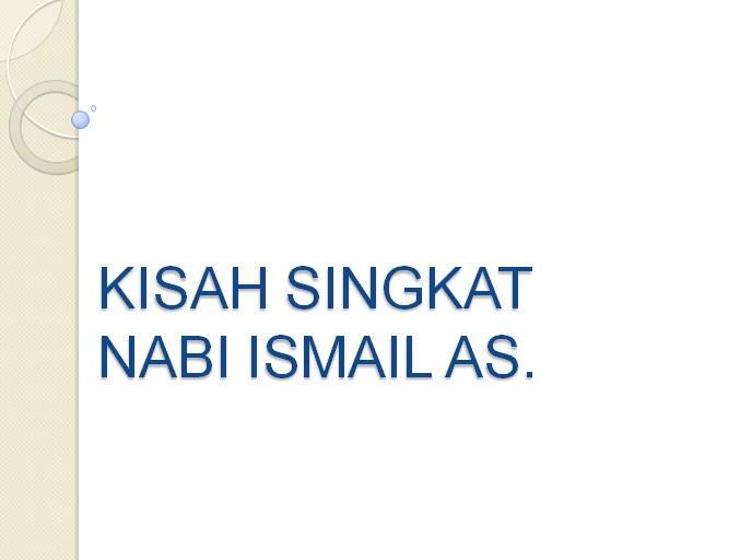 Kisah Nabi Ismail AS. | Kisah Singkat 25 Nabi dan Rasul