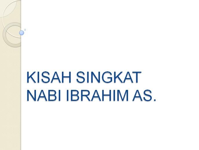 Kisah Nabi Ibrahim AS. | Kisah Singkat 25 Nabi dan Rasul