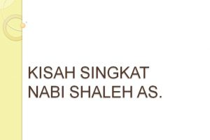 Kisah Nabi Shaleh AS. | Kisah Singkat 25 Nabi dan Rasul