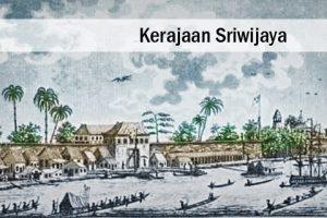 Kerajaan Sriwijaya | Kejayaan yang Tersohor hingga ke Asia Tenggara